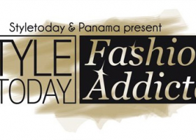 Styletoday & Panama's FASHION ADDICTED